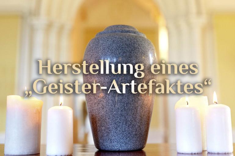 Geister-Artefakte ⚱️ Anleitung zur Erstellung ⚱️ Geisterartefakt selbst herstellen
