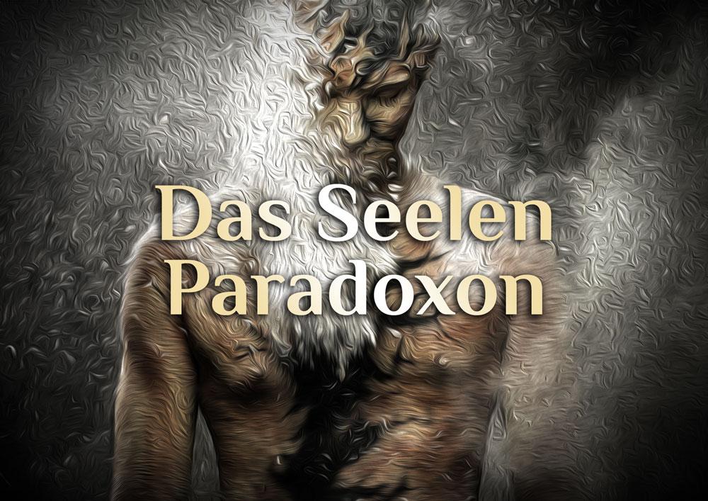 Meine Seele – Paradoxon