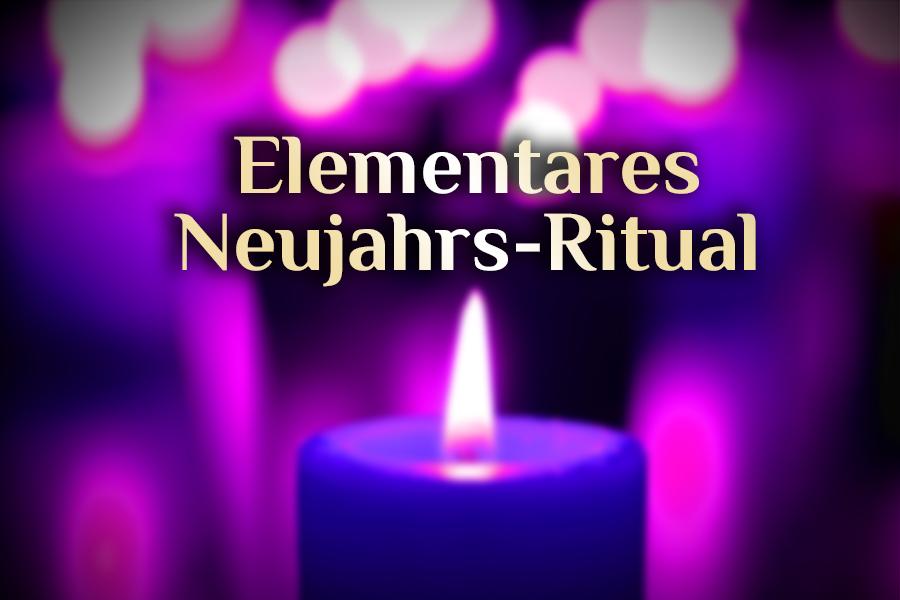 Ritual für das neue Jahr | elementares Neujahrs-Ritual