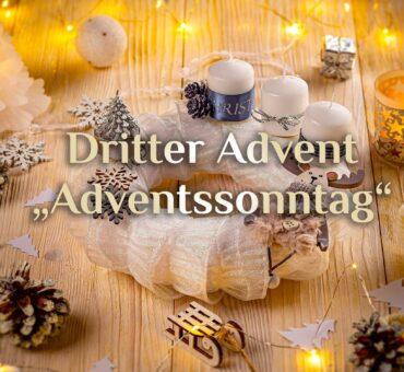 Der 3. Adventssonntag 🕯️🕯️🕯️ der Beginn des neuen Kirchenjahres