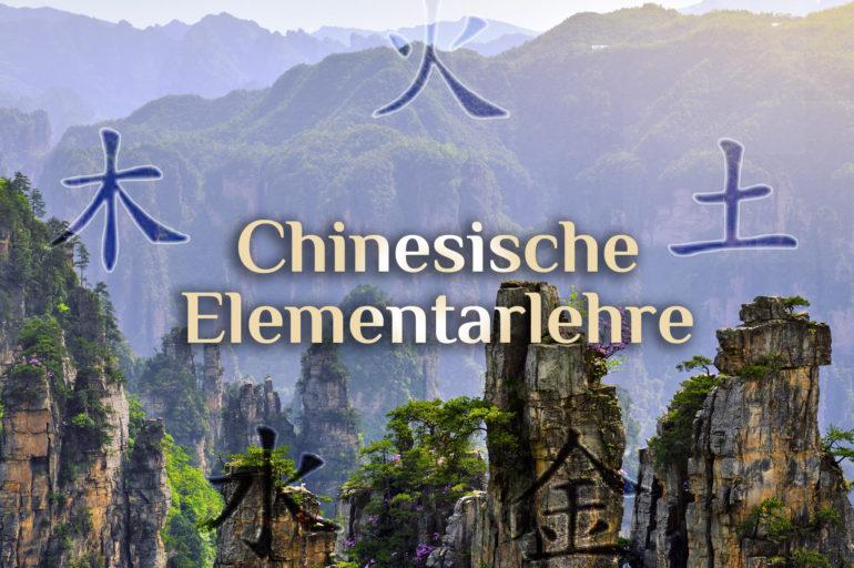 Elementarismus in China 🌀 Chinesische Elemente 🌀 Die 5 Elemente