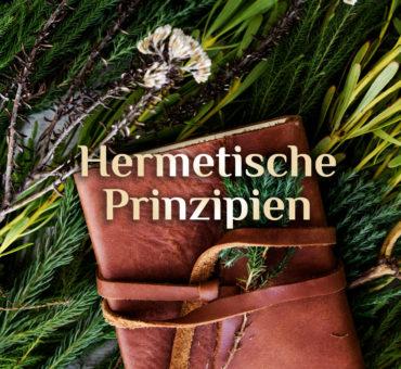 Die 7 hermetischen Gesetzte 🌛🌞🌜 Die elementaren Prinzipien