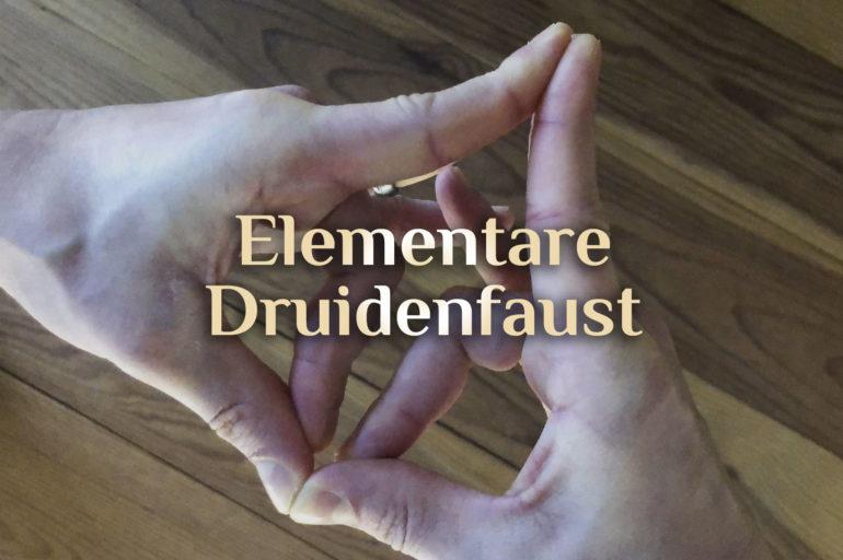 Die elementare Druidenfaust 🧙♂️ das NEO-Chakra  🧙♂️ Anleitung zur Druidenfaust
