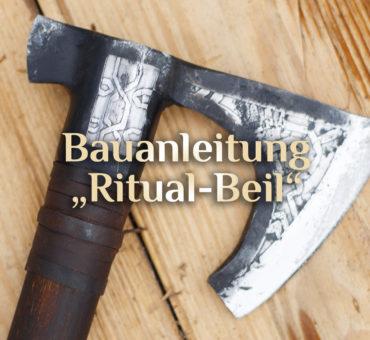 Elementares Beil ⛏️ Bauanleitung rituelles Beil  ⛏️ Beil als magisches Artefakt