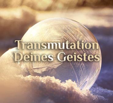 Elementare Transmutation 🔆 Wandlung Deines Geistes 🔆 Transmutation des Geistes