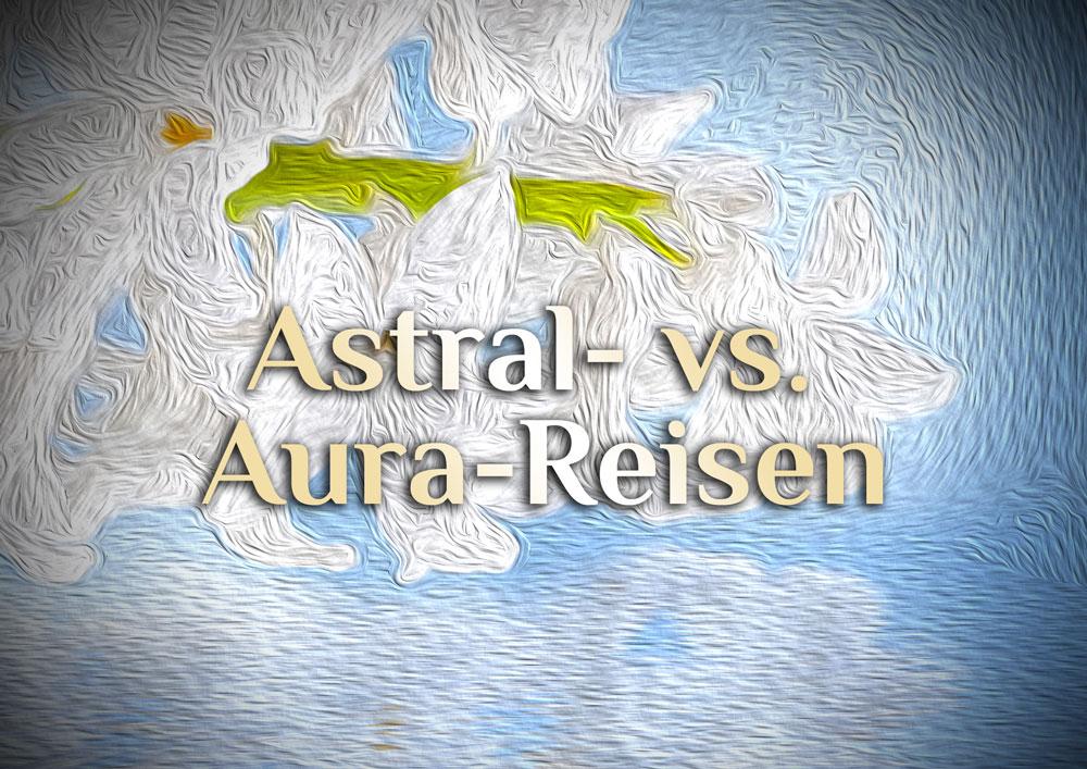 Elementare Astral-Reisen | Aura-Reisen