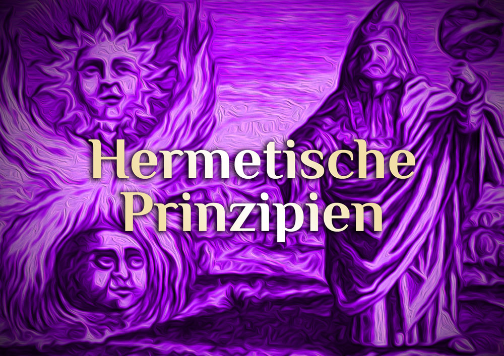 Die 7 hermetischen Gesetzte | Die elementaren Prinzipien