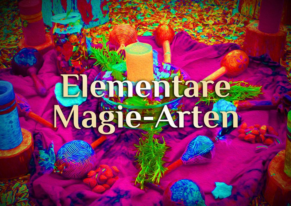 Die verschiedenen Magie-Arten | Elementare Übersicht