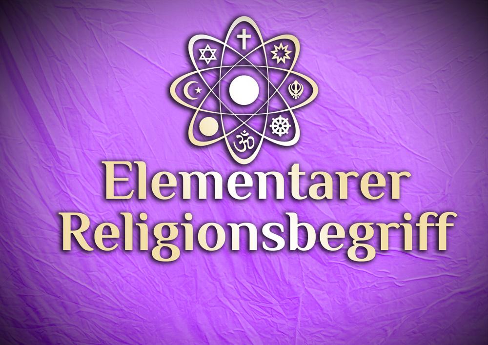 Der elementare Religionsbegriff | Religion in der Religionswissenschaft