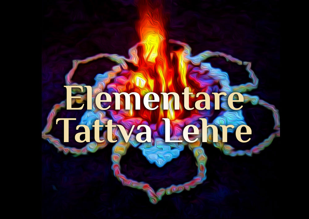 Elementares Ayurveda – Indische  Tattvas