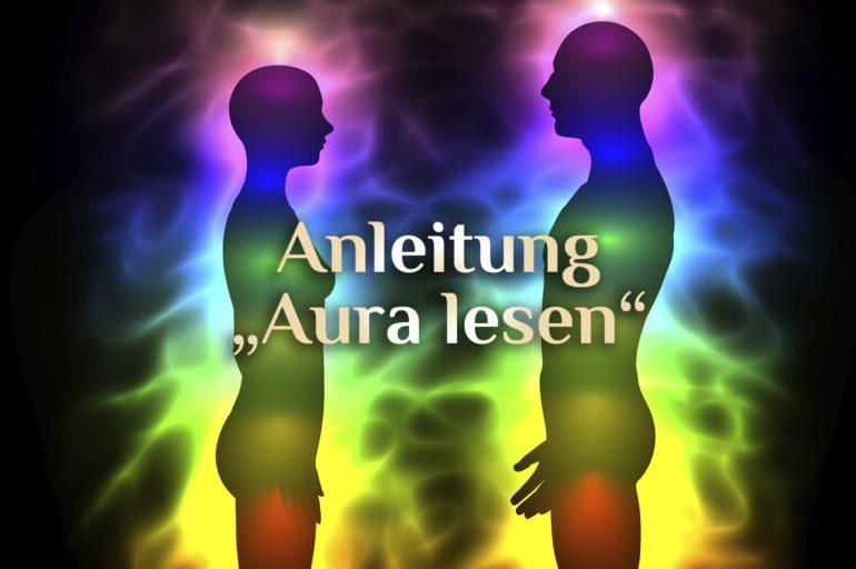 Elementares Aura lesen 🌈 Aura lesen lernen 🌈 Anleitung Auralesen