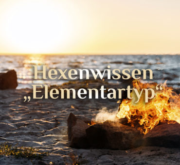 Elementare Merkmale 🌱🔥💨💦✨ Elementartypen  🌱🔥💨💦✨ Welcher bist Du?