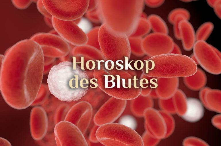 Blutgruppen Horoskop 💉 Horoskop des Blutes 💉 Elementare Deutung