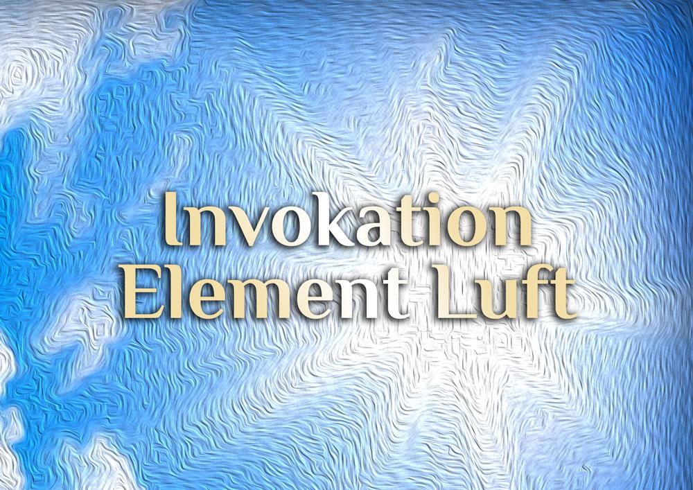 Invokation der elementaren Luft