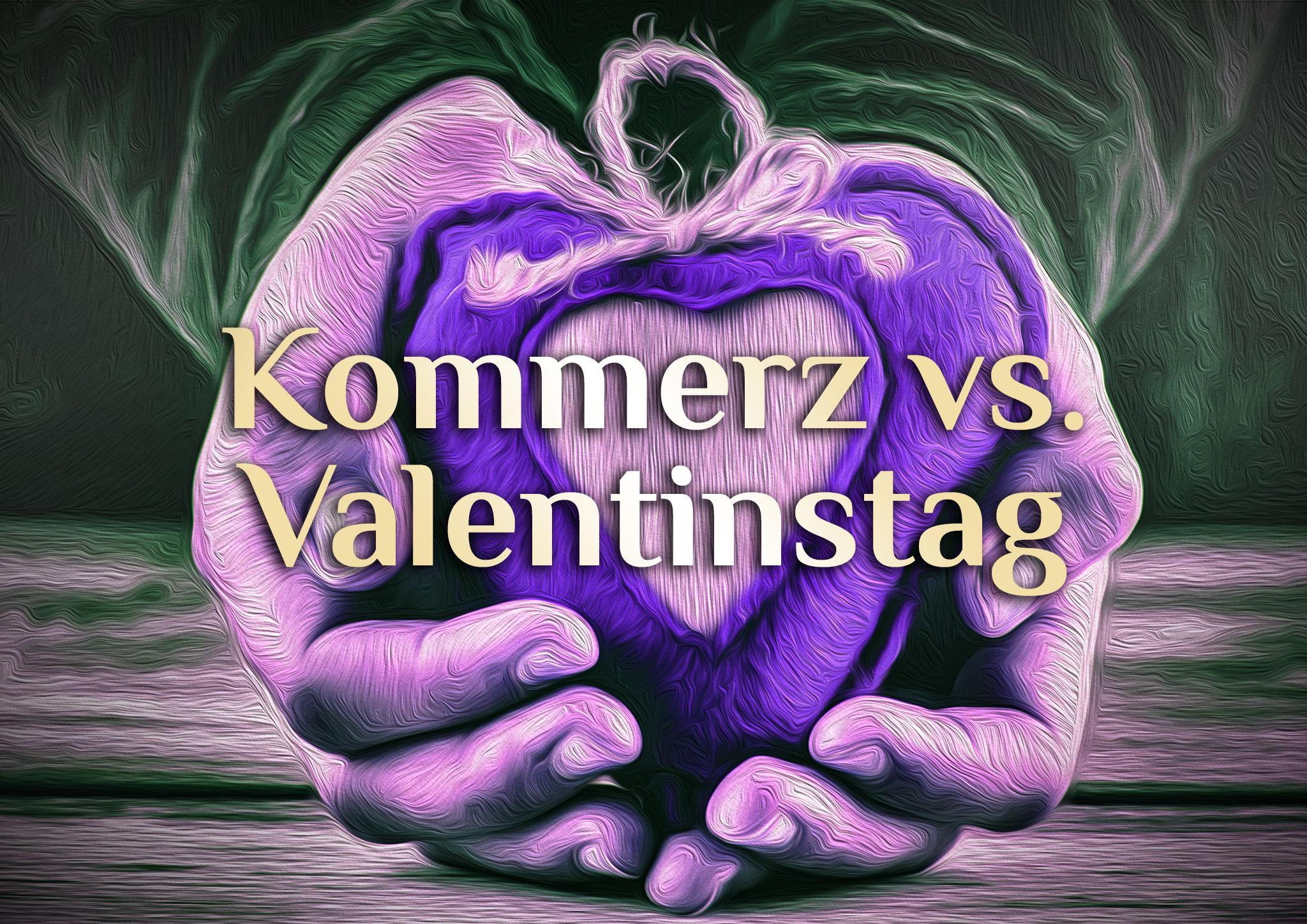 Valentinstag - Feiertag der Liebe & des Kommerz