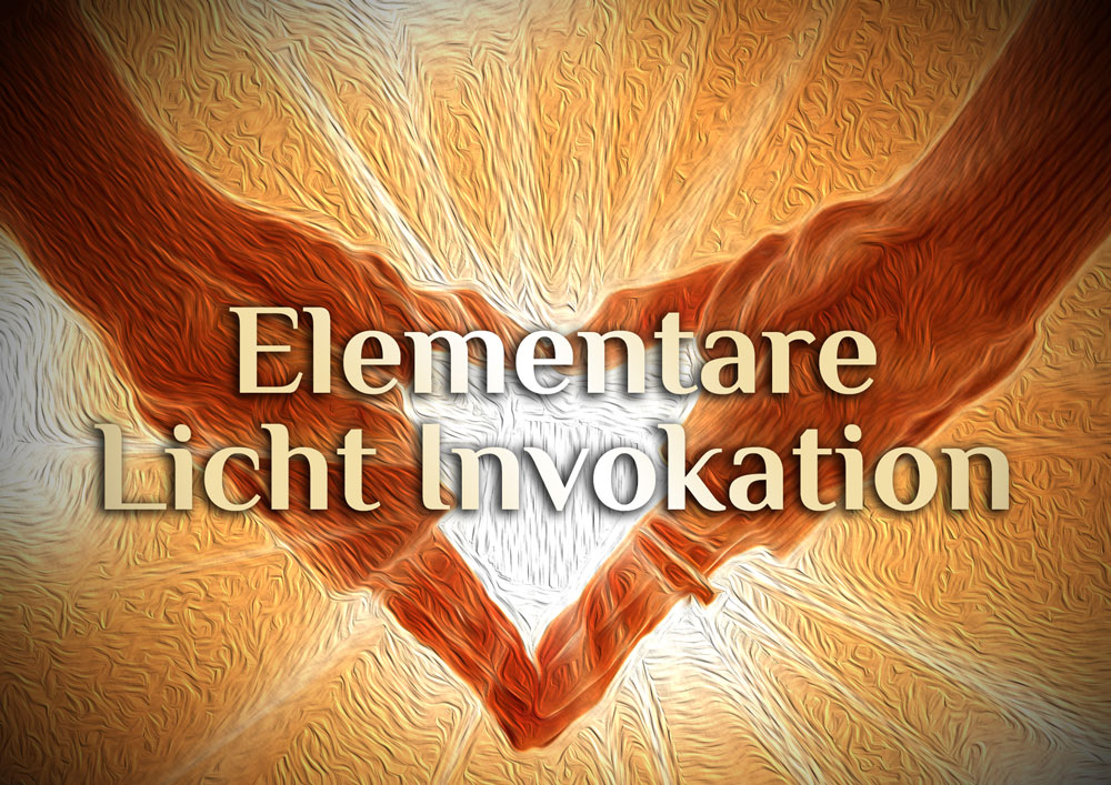 Licht Invokation | Große Invokation | elementare Licht Invokation