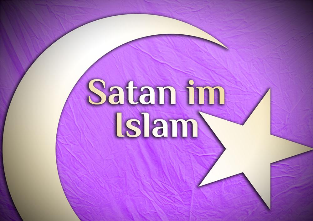 Satan nach den Lehren des Islam | elementares Wissen