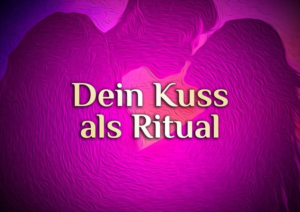 Kuss-Ritual | Elementarer Kuss | Liebe statt Hass