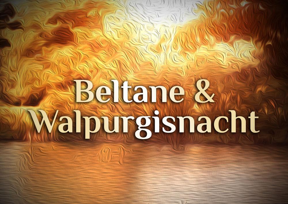 Beltane & Walpurgisnacht | Das Fest für Druiden & Hexen