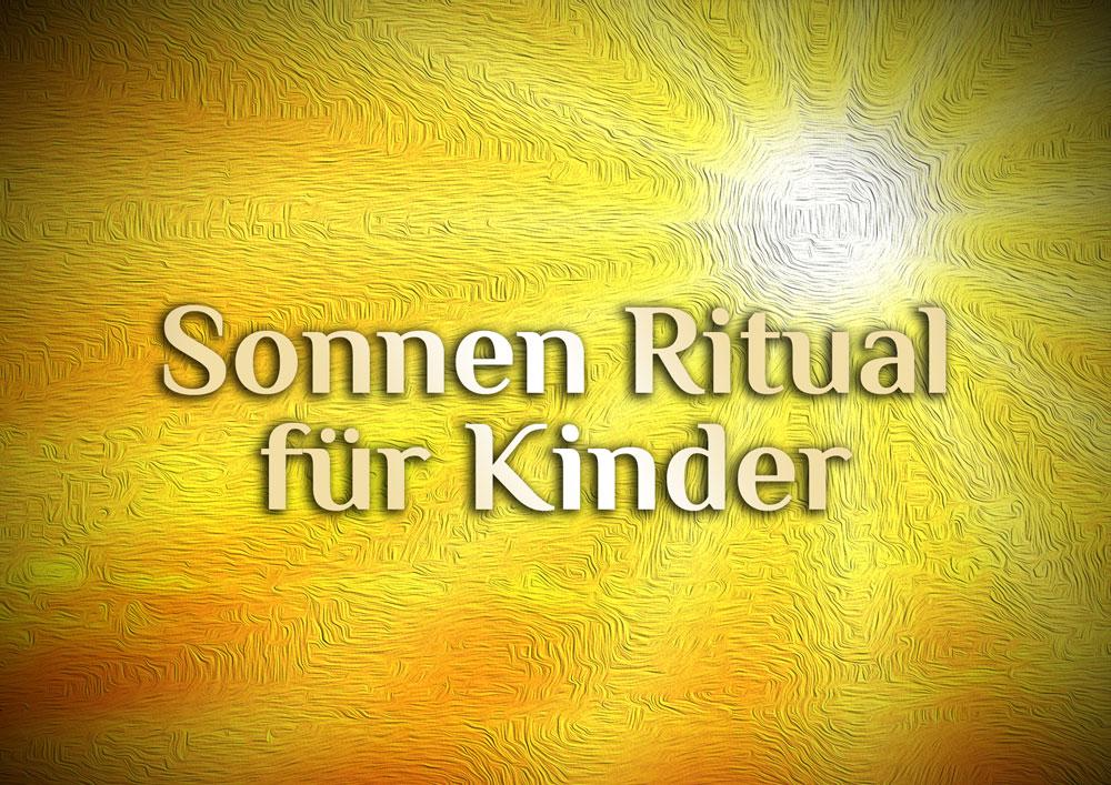 Ritual für Kinder | Namens Ritual | Namens Sonne | Sonnenritual