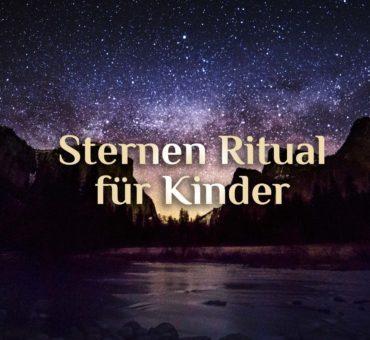Ritual für Kinder 🌟 Sternen Ritual 🌟 Himmelszelt