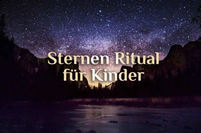 Ritual für Kinder | Sternen Ritual | Himmelszelt