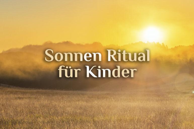 Ritual für Kinder 🌞 Namens Ritual  🌞 Namens Sonne 🌞 Sonnenritual