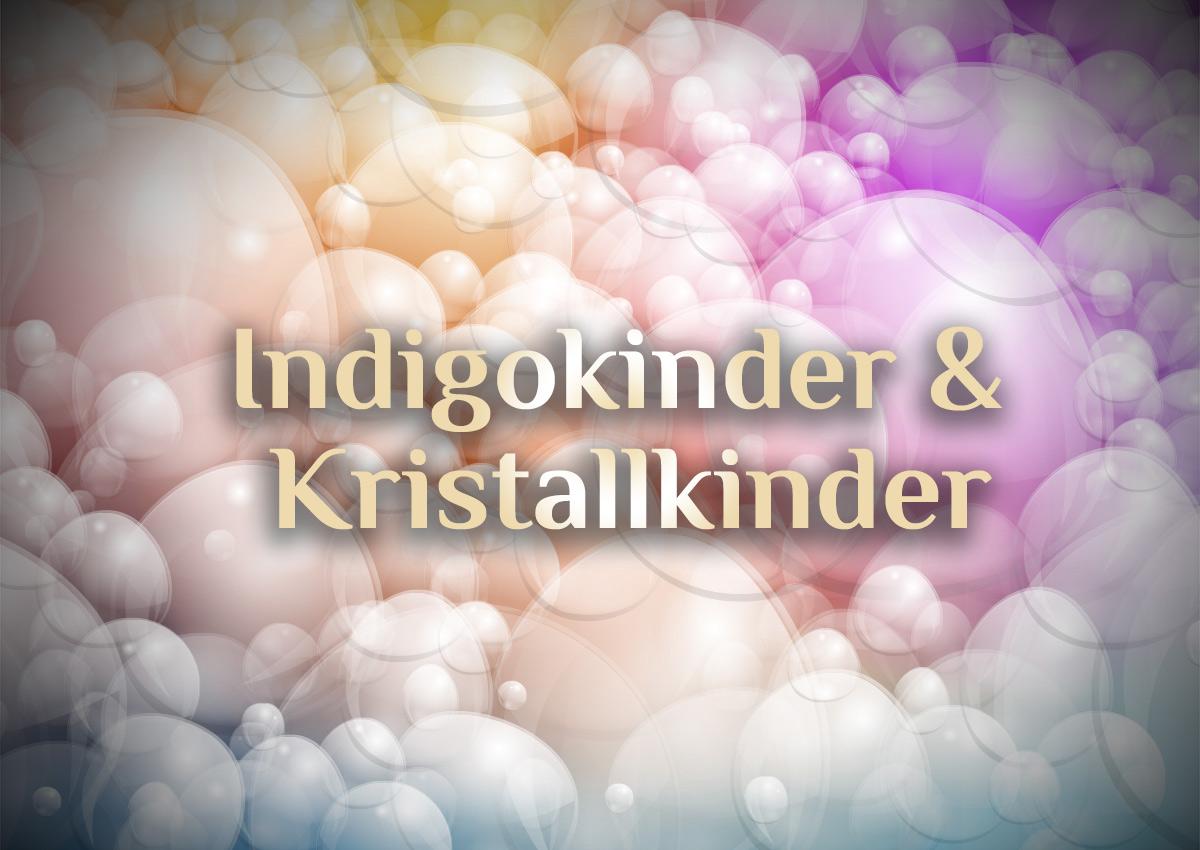Kristallkinder | Indigokinder | Elementarkinder