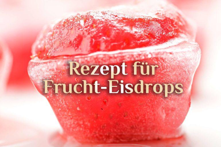 Erdbeer-Eisdrops  🍓 Elementare Leckereien 🍓 Ritual Eisdrops