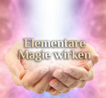 Magie wirken 🔮 Magie & Selbsterkenntnis 🔮 Elementare Magie