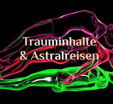 Astralreise mit Trauminhalt 💫 Mittels Traum zur Astralreise