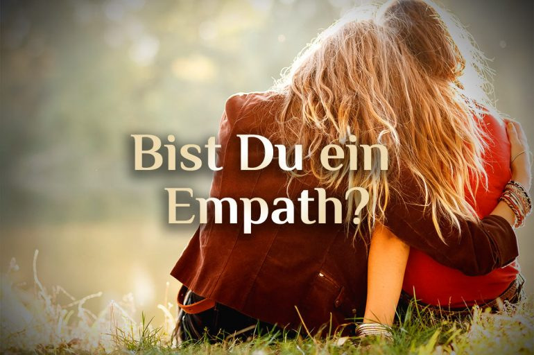 Bist Du ein Empath? Finde es heraus.