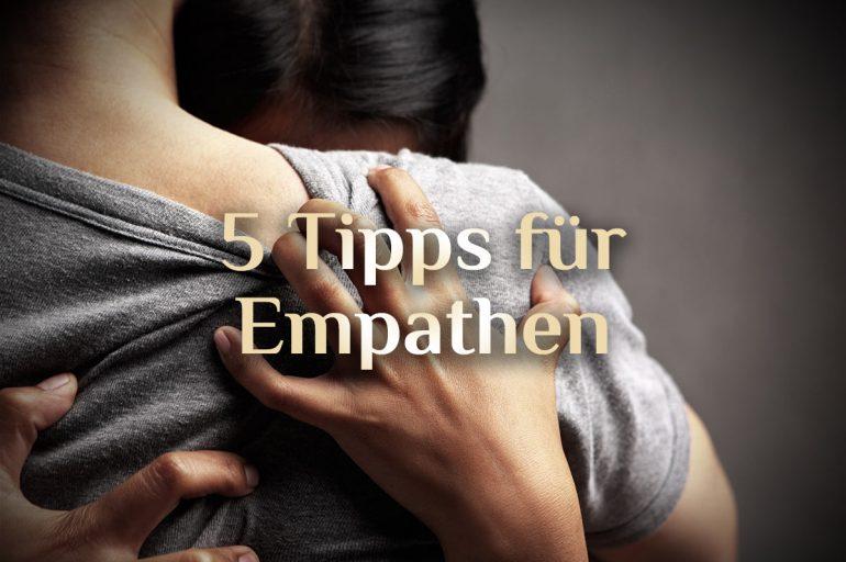 Empathie Fluch oder Segen | 5 Tipps für Empathen