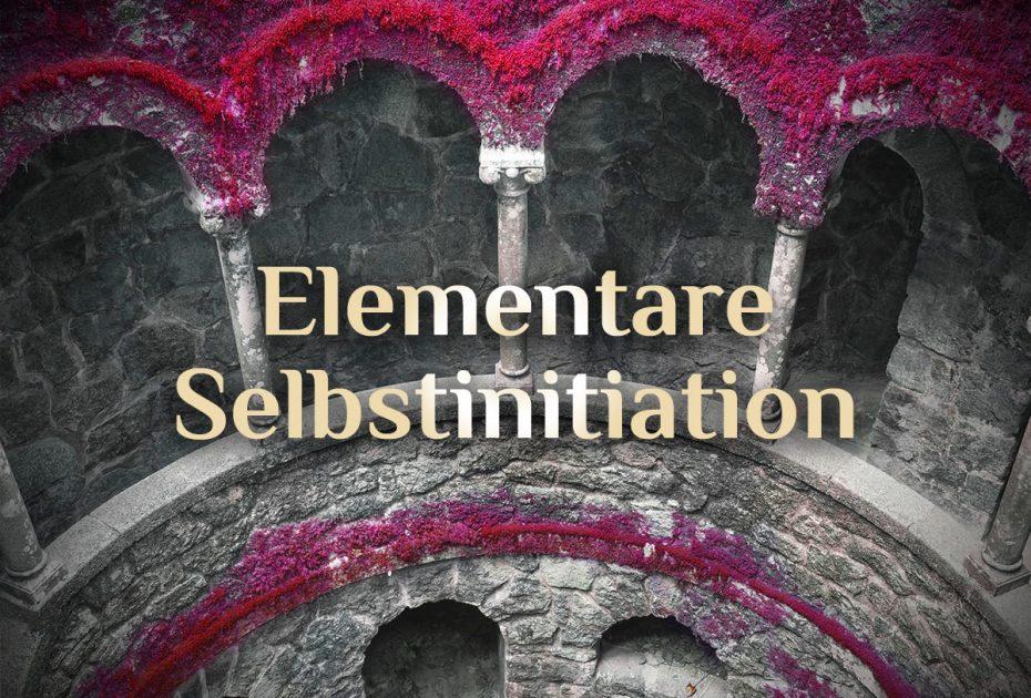 Elementare Selbstweihe | elementare Selbtstinitiation | Ritual zur Selbstermächtigung