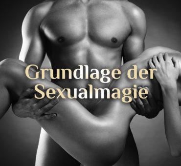 Grundlage Magie & Sex 🌋 Sexualmagie 🌋 sexuell & magisch