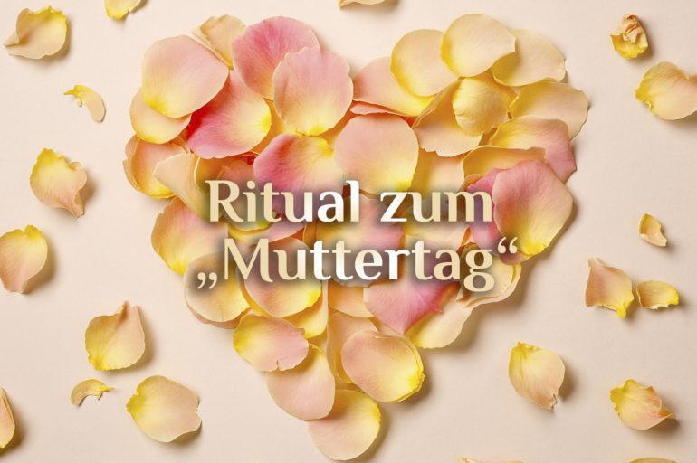 Muttertagsritual 💕 Muttertag in der Esoterik 💕 Ritual zu Muttertag