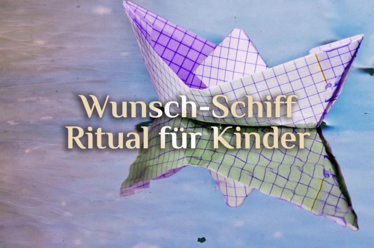 Wunsch Schiff ⚓ Ritual für Kinder ⚓ Wunschritual