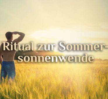 Sommersonnenwende | Mittsommernacht | Ritual für Litha am 21. Juni