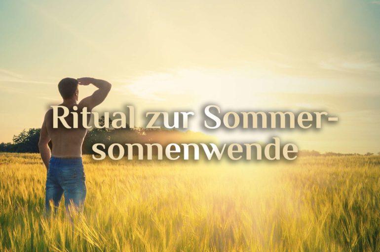 Sommersonnenwende 🌞 Mittsommernacht 🌞 Ritual für Litha am 21. Juni