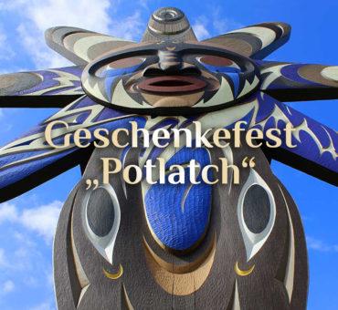 Das Potlatch Fest 🦅 Potlatch als Fest des Schenkens 🎁 Potlatch 03.08.