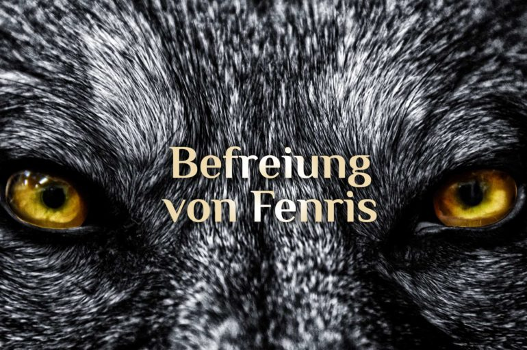 Fenris befreien   Befreiung von Fenris 🐺