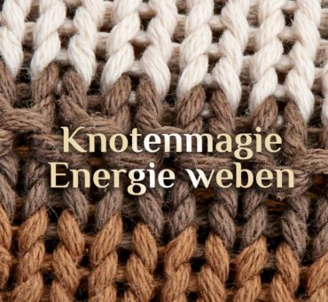 Energie weben ⛓️ Knotenmagie ⛓️ Magie weben