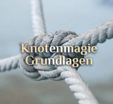 Knotenmagie ➿ Grundlage Magie der Knoten ➿ Knotenkunde