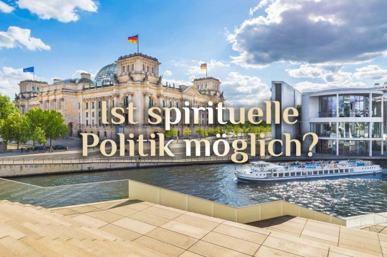 Spiritualität und Politik | ethische politische Ausrichtung