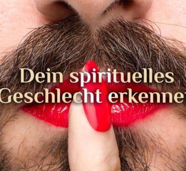 Spirituelle Geschlechtsüberschreitung | Das spirituelle Geschlecht erkennen