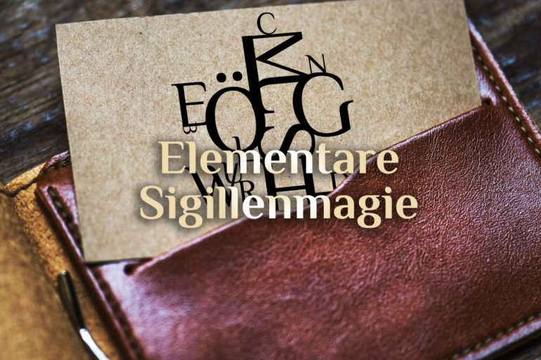 Magie der Sigillen | Grundlage Sigillenmagie | Sigillenmagie richtig anwenden