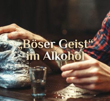 Der Geist im Alkohol 🥃 Alkohol & Spiritualität ☠️ Alkoholismus spirituell gesehen