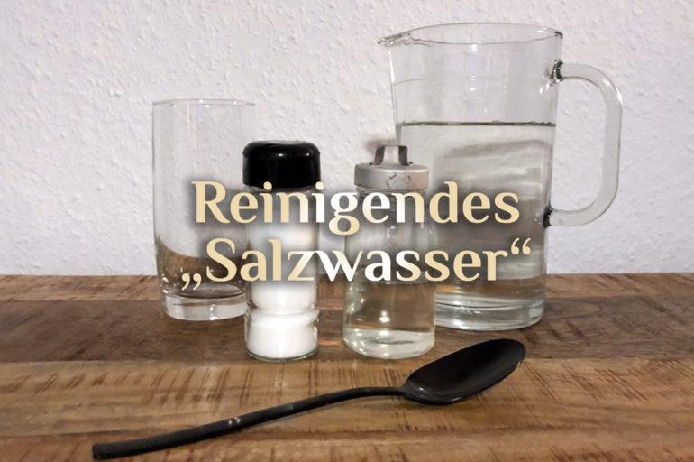 Küchenzauber mit Salz 💎Reinigen mit Salz 💎 Salzlösung zur Raumreinigung