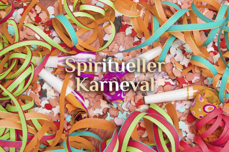 Spiritueller Karneval 🎉 Bedeutung von Fasching  🎉 Karnevals-Zauber