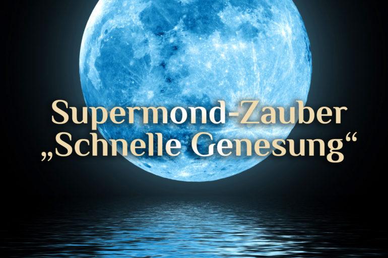 """Supermond-Zauber """"Schnelle Genesung"""" ⚕️ Genesung zum Supermond 🌕 Erfahrungsbericht Supermond-Zauber"""
